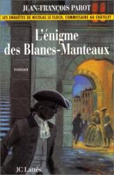 Jean-François Parot: Les Enquêtes de Nicolas Le Floch, commissaire au Châtelet : L'Enigme des blancs-manteaux