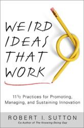 Robert I. Sutton: Weird ideas that work