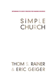 Thom S. Rainer: Simple Church: Returning to God's Process for Making Disciples