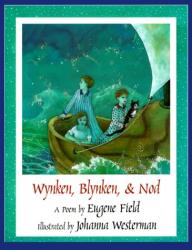 Eugene Field: Wynken, Blynken, & Nod