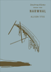 Allison Titus: Instructions from the Narwhal