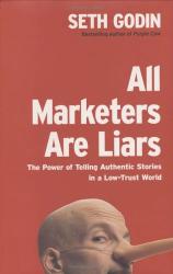 Seth Godin: All Marketers Are Liars