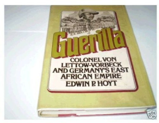 4. Edwin Palmer Hoyt: Guerilla: Colonel von Lettow-Vorbeck and Germany's East African Empire