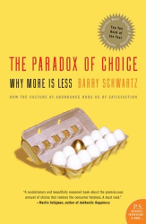 Barry Schwartz: The Paradox of Choice: Why More Is Less (P.S.)