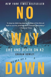 Graham Bowley: No Way Down: Life and Death on K2