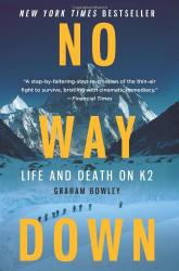 Graham Bowley: No Way Down: Life and Death on K2