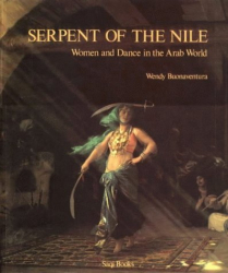 Wendy Buonaventura: Serpent of the Nile: Women and Dance in the Arab World