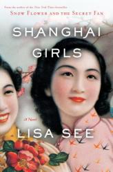Lisa See: Shanghai Girls: A Novel