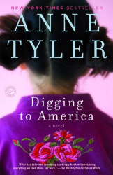 Anne Tyler: Digging to America: A Novel