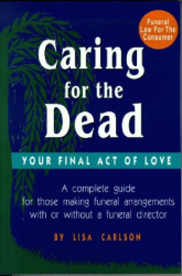 Lisa Carlson: Caring for the Dead:  Your Final Act of Love