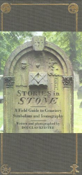 : Stories in Stone: The Complete Guide to Cemetery Symbolism