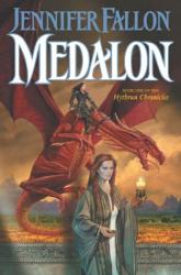 Jennifer Fallon: Medalon (Hythrun Chronicles, Book 1)