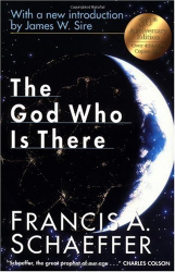 Francis A. Schaeffer: The God Who Is There