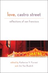 : <br><b>Love, Castro Street: Reflections of San Francisco</b>