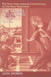 Leon Morris: Gospel According to John (NIV Commentary)