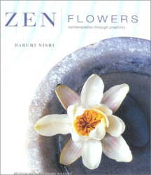 Harumi Nishi: Zen Flowers: Contemplation through Creativity