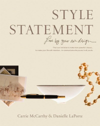 Danielle LaPorte: Style Statement: Live by Your Own Design