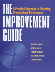 Gerald J. Langley: The Improvement Guide: A Practical Approach to Enhancing Organizational Performance