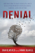 Mark Blaxill: Denial: How Refusing to Face the Facts about Our Autism Epidemic Hurts Children, Families, and Our Future
