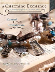 Kelly Snelling: A Charming Exchange: 25 Jewelry Projects To Create & Share