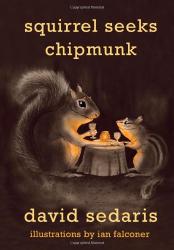 David Sedaris: Squirrel Seeks Chipmunk: A Modest Bestiary