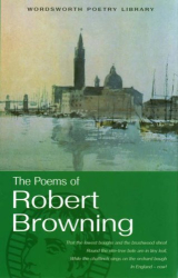 Robert Browning: The Poems of Robert Browning