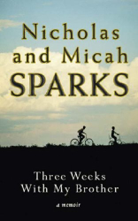 Nicholas Sparks: Three Weeks With My Brother