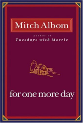 Mitch Albom: FOR ONE MORE DAY