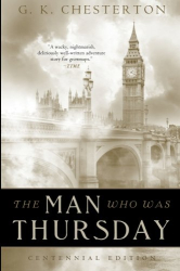 G. K. Chesterton: The Man Who Was Thursday: Centennial Edition