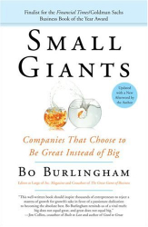 Bo Burlingham: Small Giants: Companies That Choose to Be Great Instead of Big