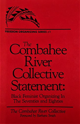 Combahee River Collective: Combabee River Collective Statement: Black Feminist Organizations in the 70s and 80s