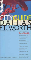 Fodor's: Fodor's CITYGUIDE Dallas/Ft. Worth, 1st Edition: The Ultimate Sourcebook for City Dwellers (Fodor's Cityguides)