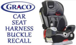 Graco_Car_Sear_Harness_Buckle_recall
