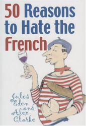 : A trivial and not-so-tightlipped humorous jab at everything French by two Londoners, Jules Eden and Alex Clarke.  Chapter 6 is scentsational.  The British must really hate the French.