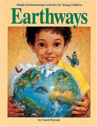 Carol Petrash: Earthways: Simple Environmental Activities for Young Children