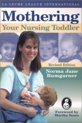 Norma J. Bumgarner: Mothering Your Nursing Toddler
