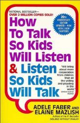 Adele, Mazlish, Elaine Faber: How to Talk So Kids Will Listen & Listen So Kids Will Talk (Edition 20) by Faber, Adele, Mazlish, Elaine [Paperback(1999£©]