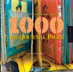 Dawn DeVries Sokol: 1,000 Artist Journal Pages: Personal Pages and Inspirations (1000 Series)