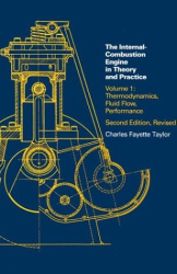 Charles Fayette Taylor: The Internal Combustion Engine in Theory and Practice: Vol. 1 - 2nd Edition, Revised: Thermodynamics, Fluid Flow, Performance