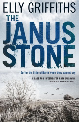 Elly Griffiths: The Janus Stone: A Case for Investigator Ruth Galloway, Forensic Archaeologist