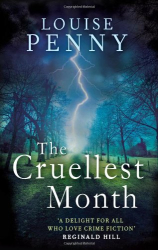 Louise Penny: The Cruellest Month: 3 (Chief Inspector Gamache)