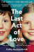 Cathy Rentzenbrink: The Last Act of Love: The Story of My Brother and His Sister