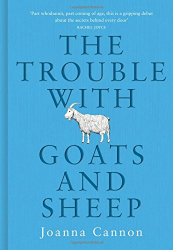 Joanna Cannon: The Trouble with Goats and Sheep