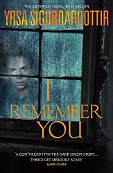 Yrsa Sigurdardottir: I Remember You