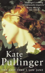 Kate Pullinger: Last Time I Saw Jane