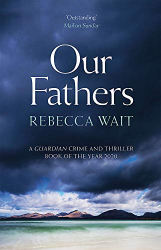 Wait, Rebecca: Our Fathers