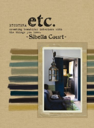 Sibella Court: Etcetera: Creating Beautiful Interiors with the Things You Love