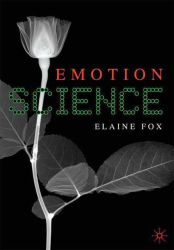 Elaine Fox: Emotion Science: Cognitive and Neuroscientific Approaches to Understanding Human Emotions