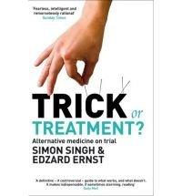 Simon Singh: Trick or Treatment?: Alternative Medicine on Trial