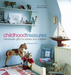 Caroline Zoob: Childhood Treasures: Handmade Gifts for Babies and Children